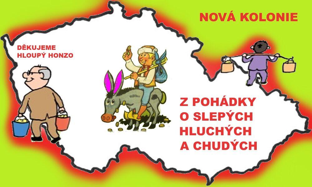 Česko je skvělá kolonie zchudlých lidí